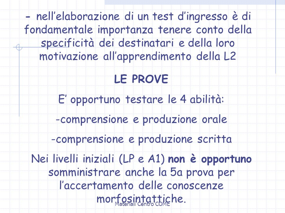 E' opportuno testare le 4 abilità: comprensione e produzione orale