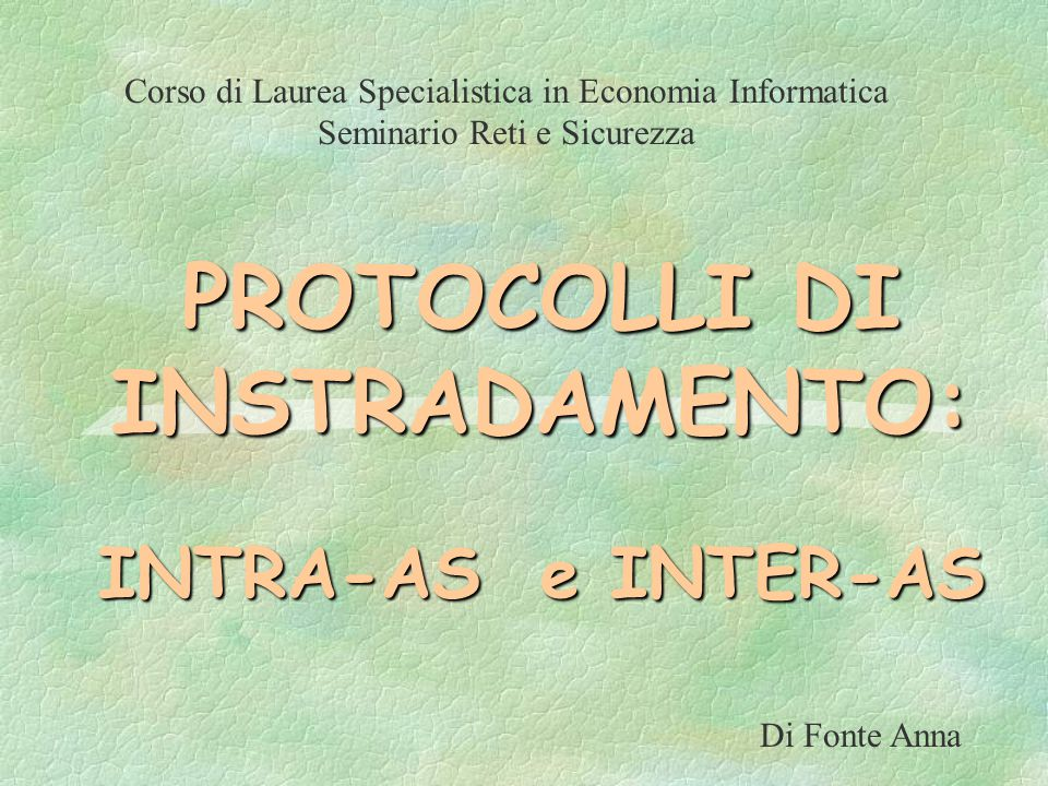 PROTOCOLLI DI INSTRADAMENTO: INTRA-AS e INTER-AS