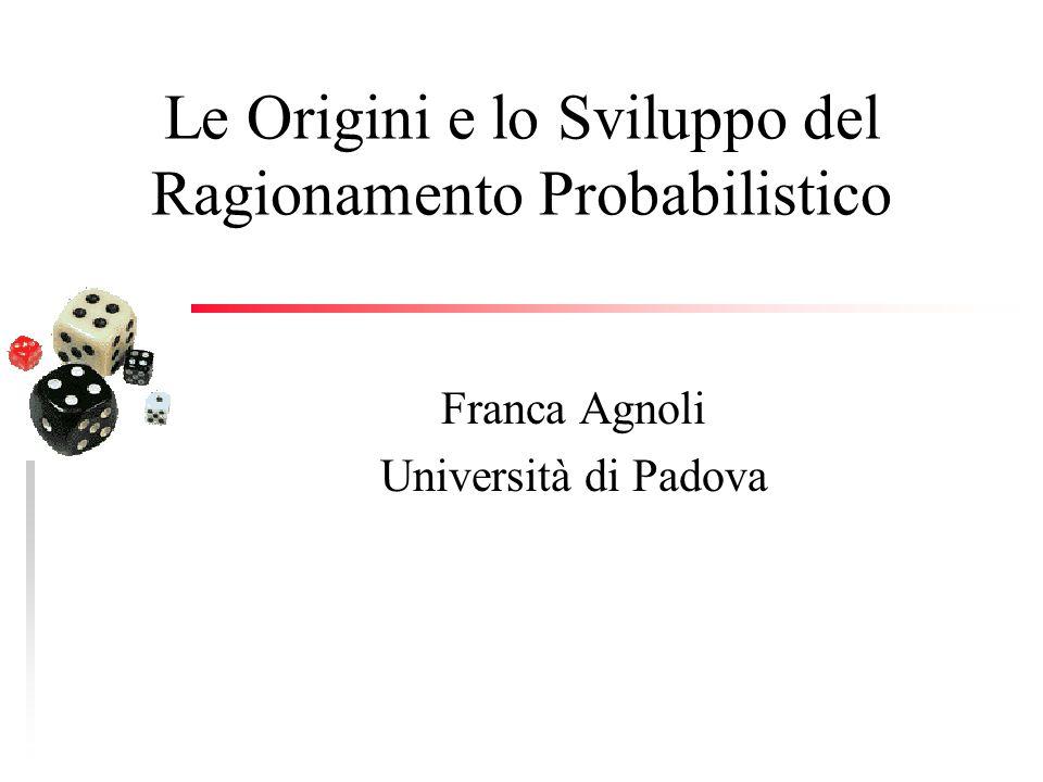 Le Origini e lo Sviluppo del Ragionamento Probabilistico