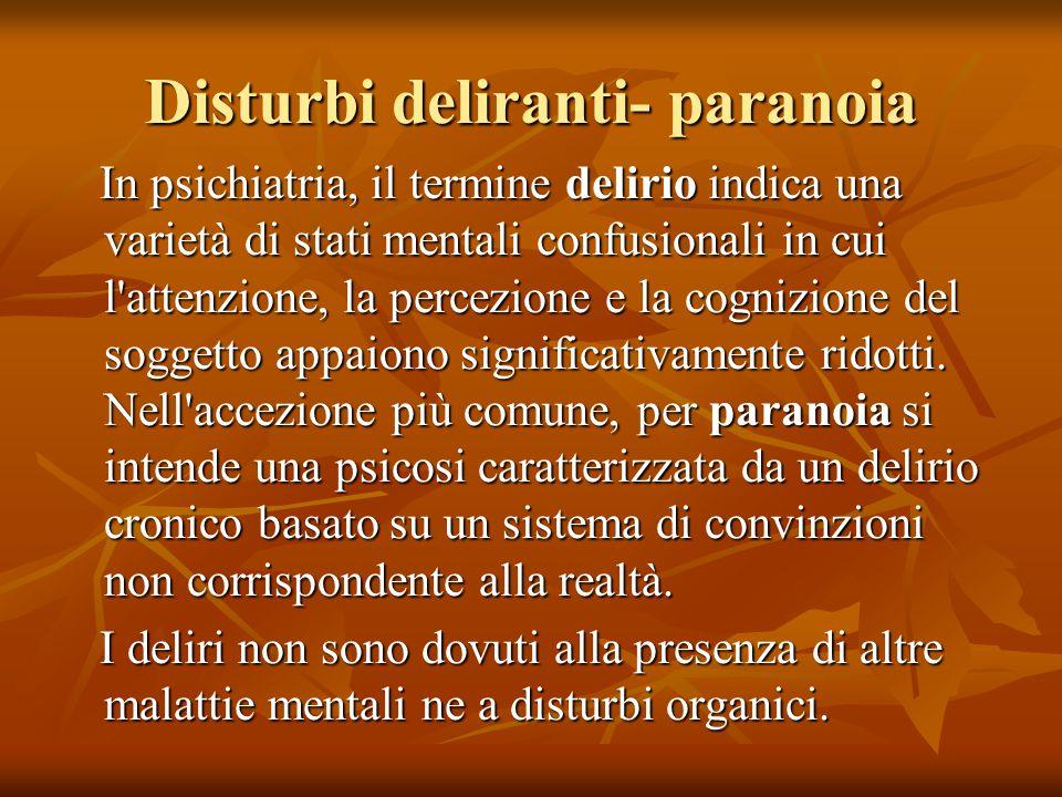 Disturbi deliranti- paranoia