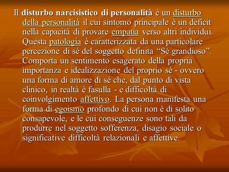 Il disturbo narcisistico di personalità è un disturbo della personalità il cui sintomo principale è un deficit nella capacità di provare empatia verso altri individui.