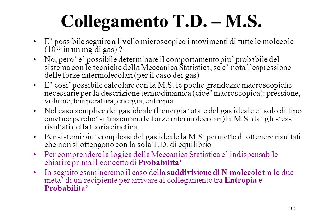 Collegamento T.D. – M.S. E' possibile seguire a livello microscopico i movimenti di tutte le molecole (1019 in un mg di gas)