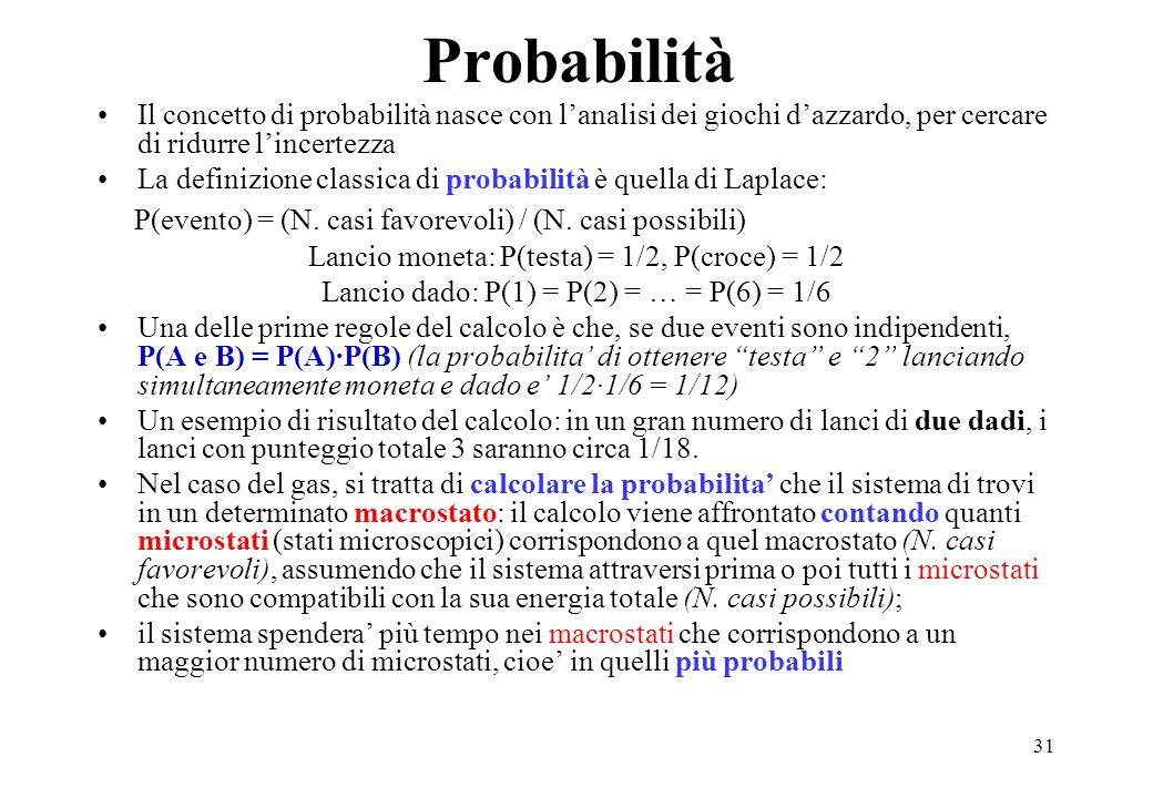 Probabilità Il concetto di probabilità nasce con l'analisi dei giochi d'azzardo, per cercare di ridurre l'incertezza.