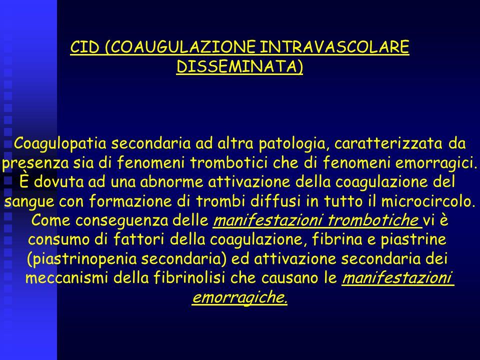 CID (COAUGULAZIONE INTRAVASCOLARE DISSEMINATA)