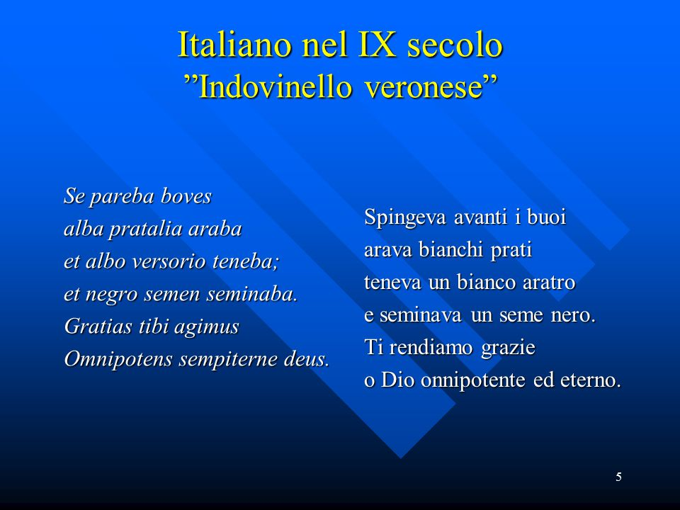 Italiano nel IX secolo Indovinello veronese
