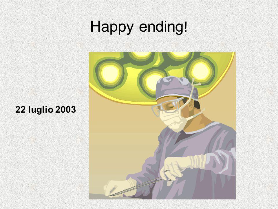 Happy ending! 22 luglio 2003