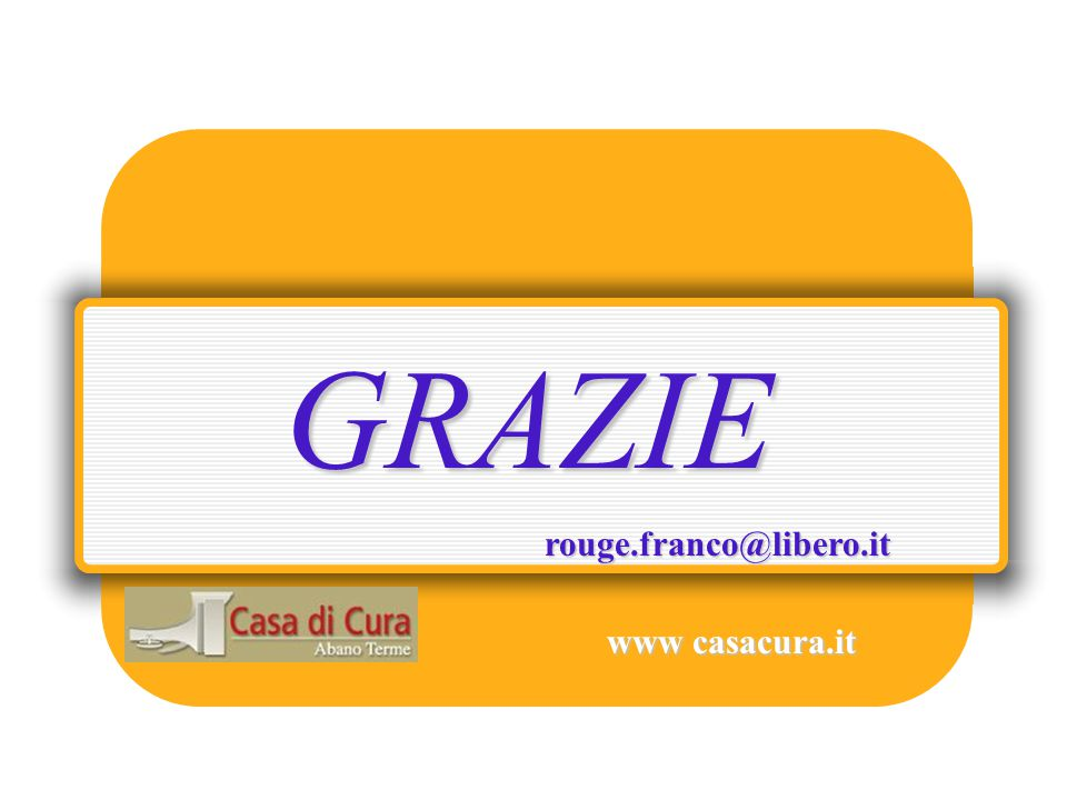 GRAZIE rouge.franco@libero.it www casacura.it