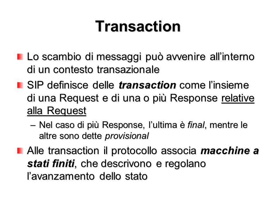 Transaction Lo scambio di messaggi può avvenire all'interno di un contesto transazionale.