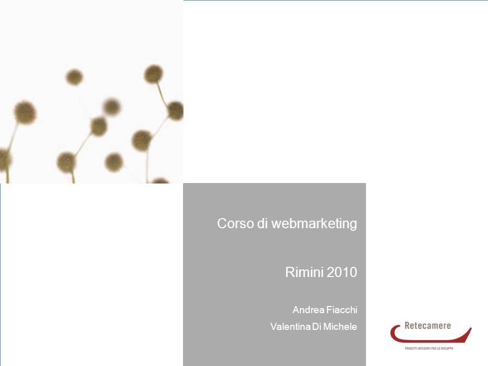 Corso di webmarketing Rimini 2010 Andrea Fiacchi Valentina Di Michele