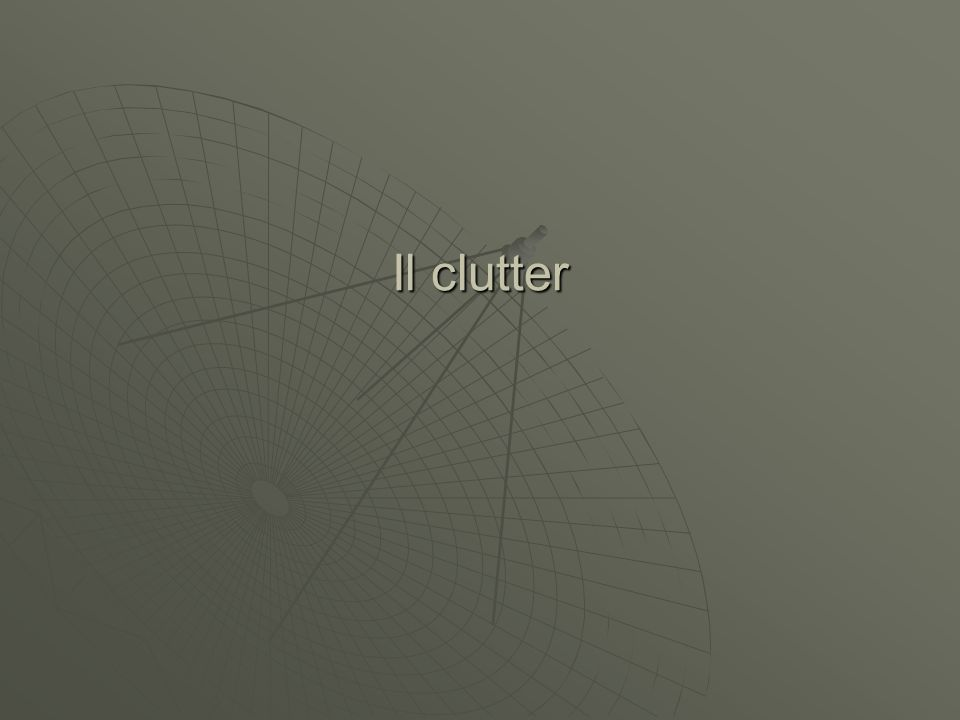 Il clutter
