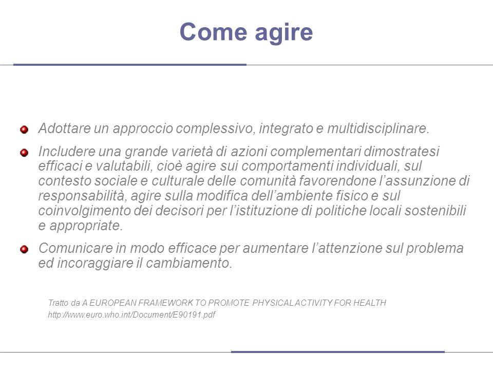 Come agire Adottare un approccio complessivo, integrato e multidisciplinare.