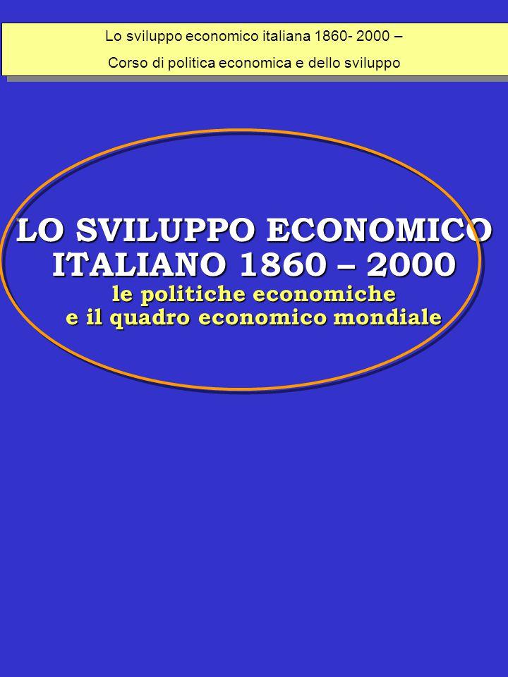 Lo sviluppo economico italiana 1860- 2000 –