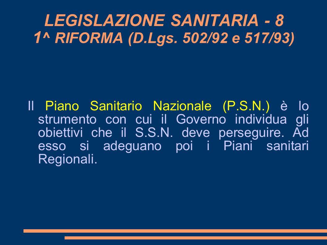 LEGISLAZIONE SANITARIA - 8 1^ RIFORMA (D.Lgs. 502/92 e 517/93)