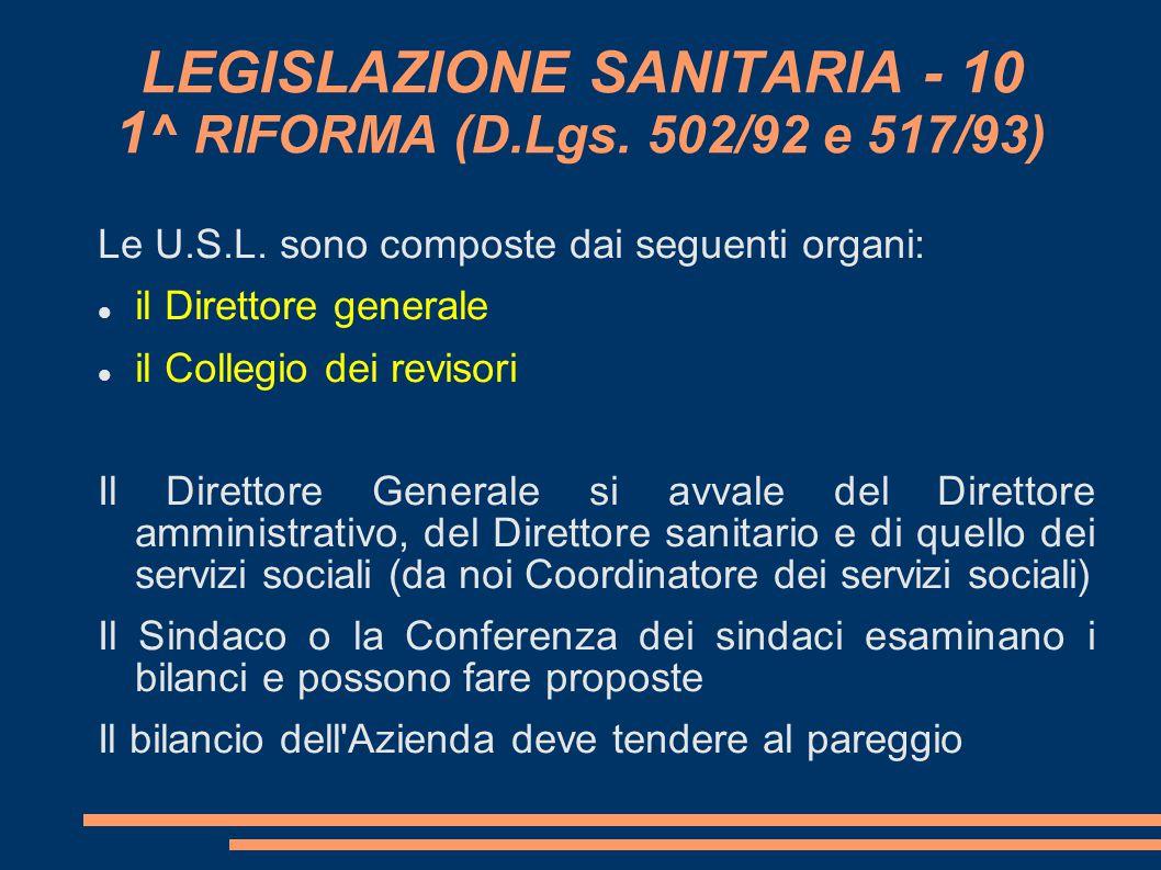 LEGISLAZIONE SANITARIA - 10 1^ RIFORMA (D.Lgs. 502/92 e 517/93)