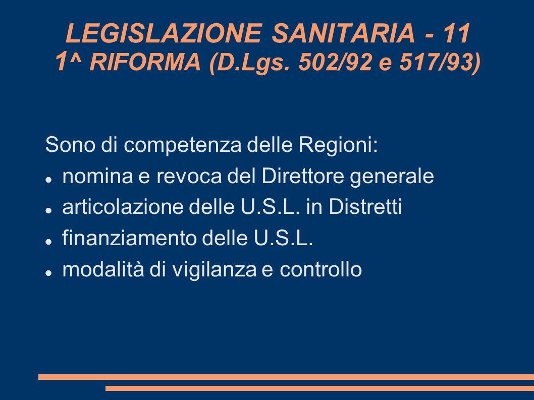 LEGISLAZIONE SANITARIA - 11 1^ RIFORMA (D.Lgs. 502/92 e 517/93)
