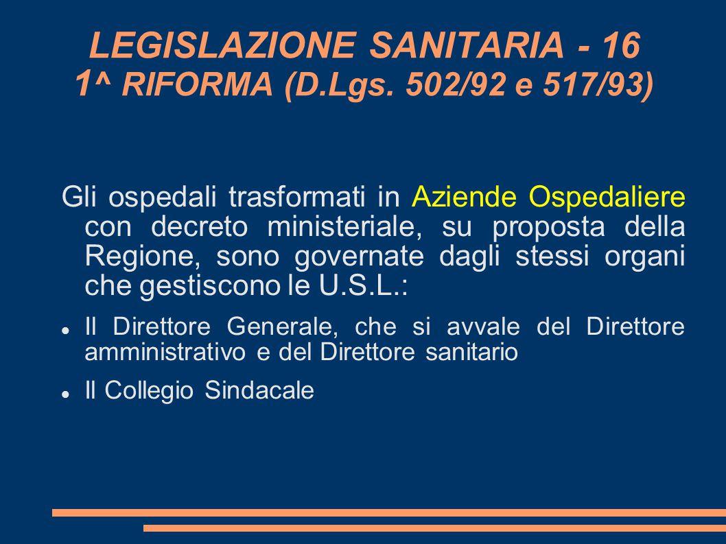 LEGISLAZIONE SANITARIA - 16 1^ RIFORMA (D.Lgs. 502/92 e 517/93)