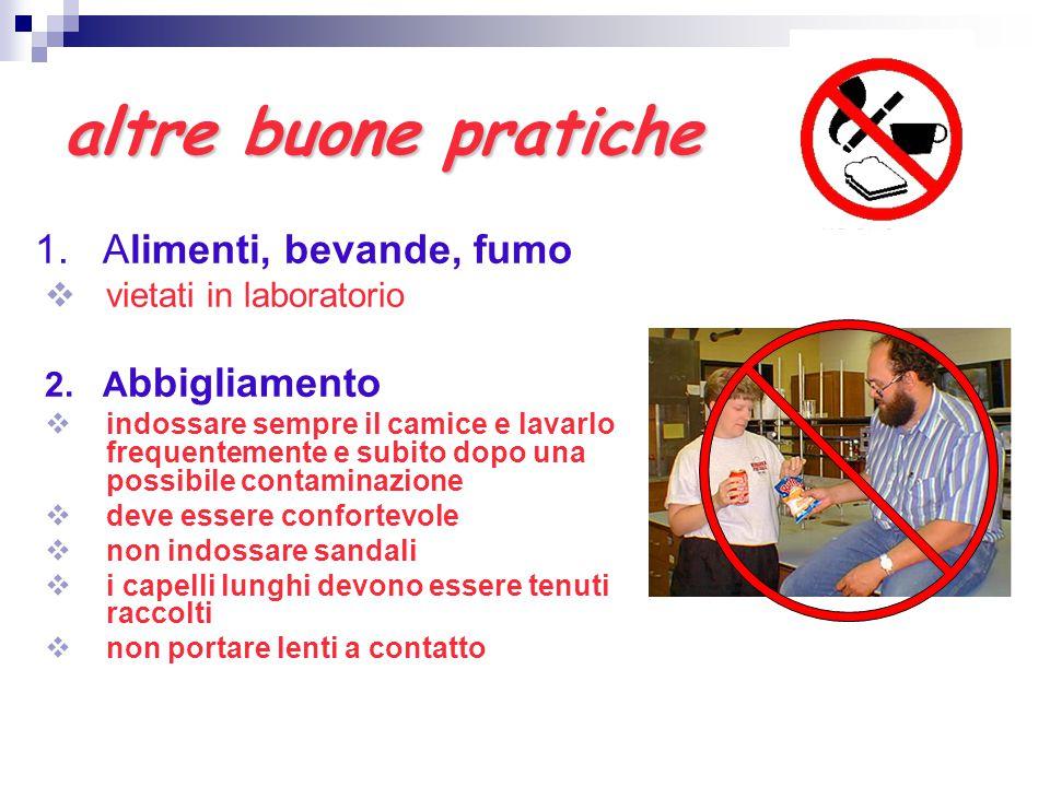 altre buone pratiche 1. Alimenti, bevande, fumo vietati in laboratorio