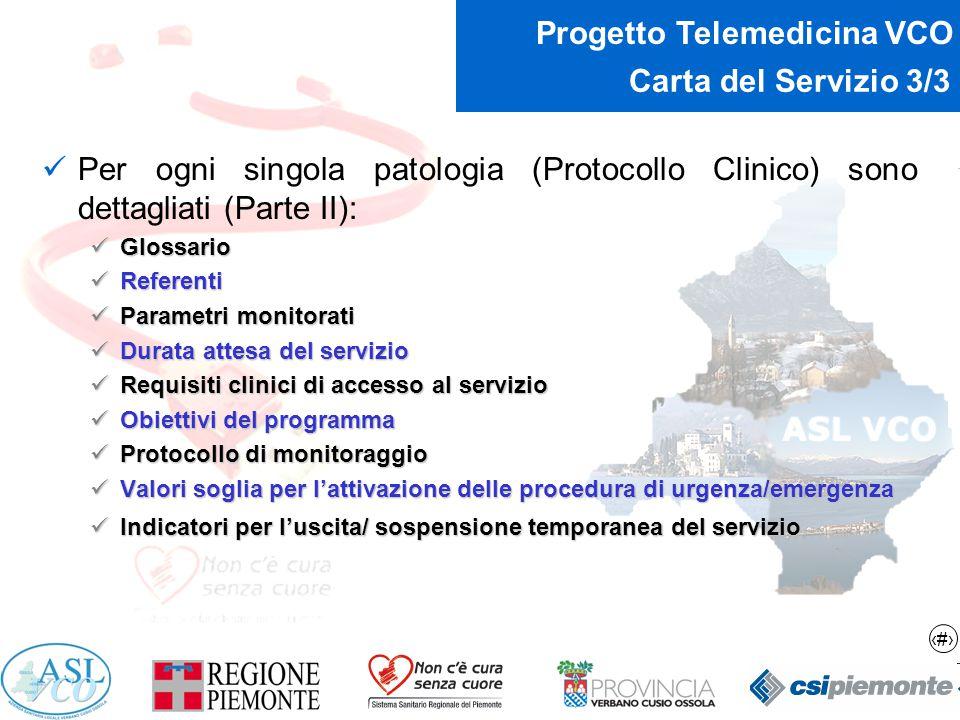 Carta del Servizio 3/3 Per ogni singola patologia (Protocollo Clinico) sono dettagliati (Parte II):
