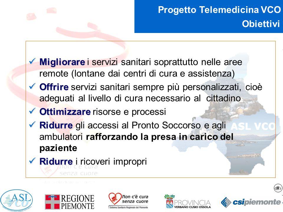 Obiettivi Migliorare i servizi sanitari soprattutto nelle aree remote (lontane dai centri di cura e assistenza)