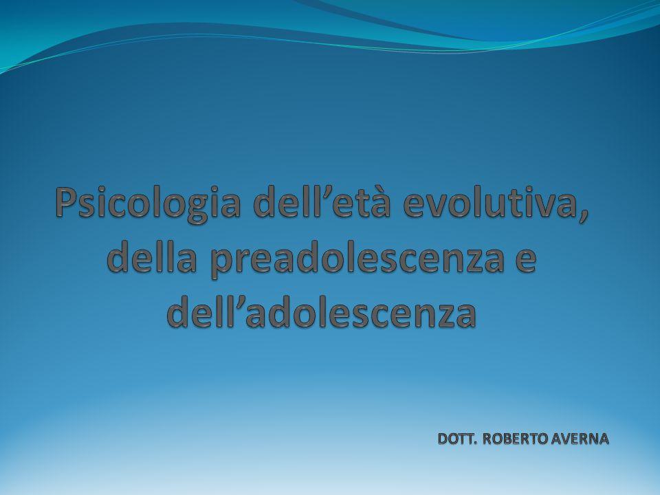 Psicologia dell'età evolutiva, della preadolescenza e dell'adolescenza