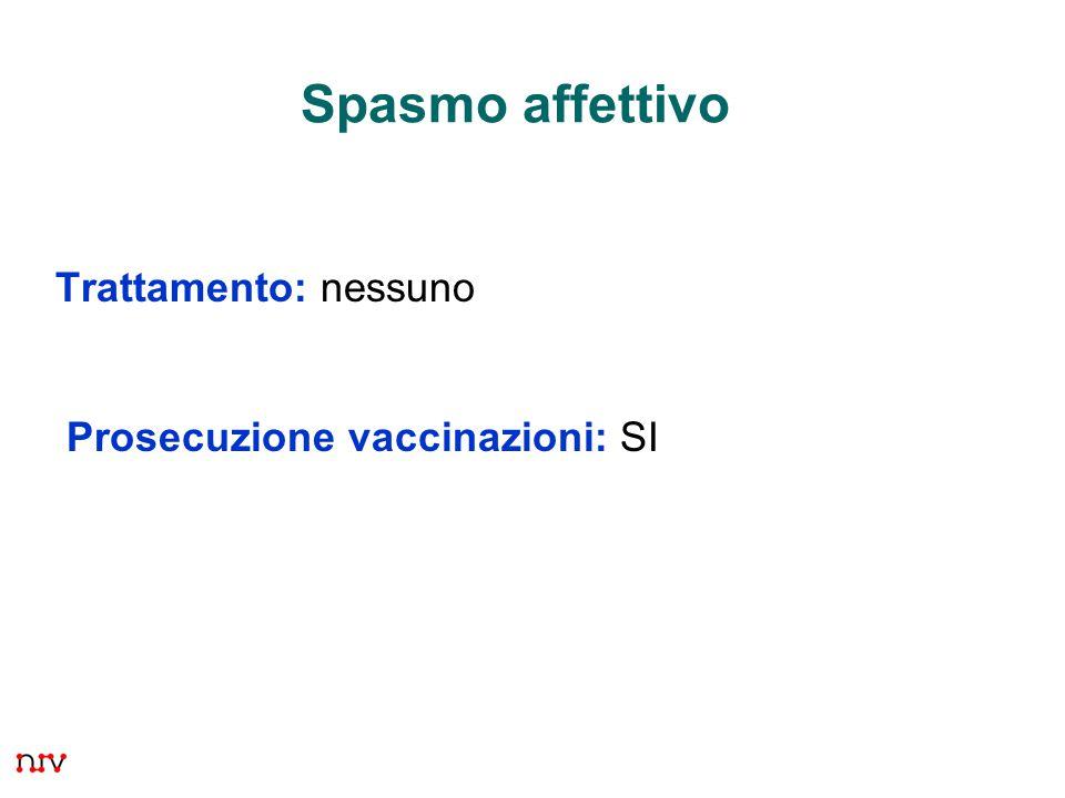 Trattamento: nessuno Prosecuzione vaccinazioni: SI
