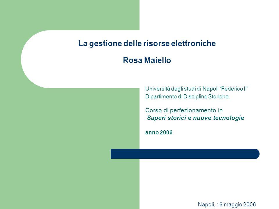 La gestione delle risorse elettroniche Rosa Maiello