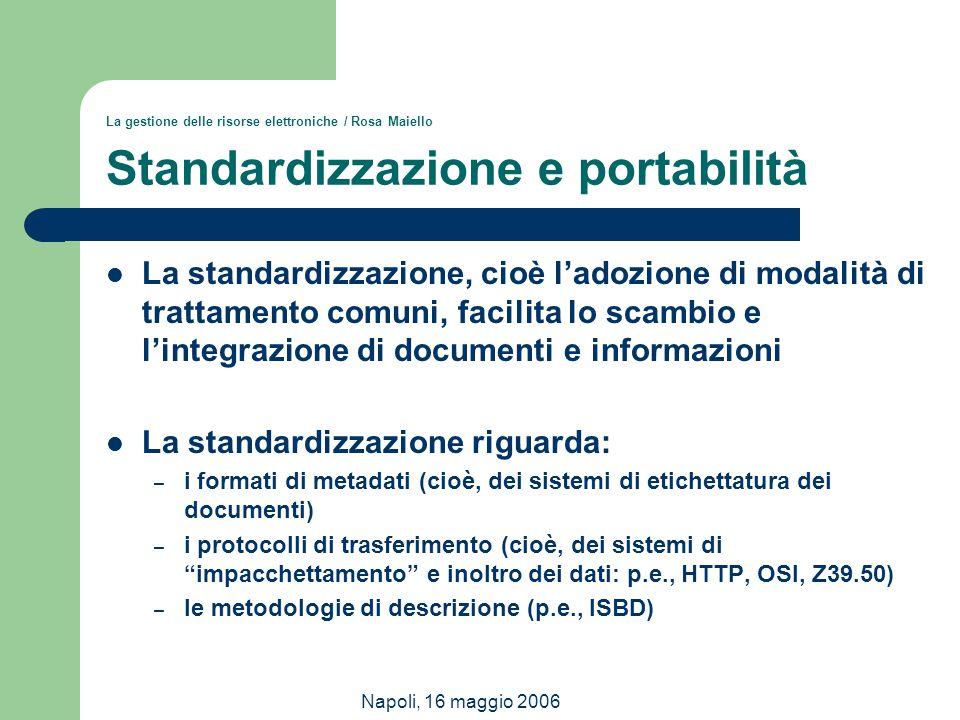 La standardizzazione riguarda: