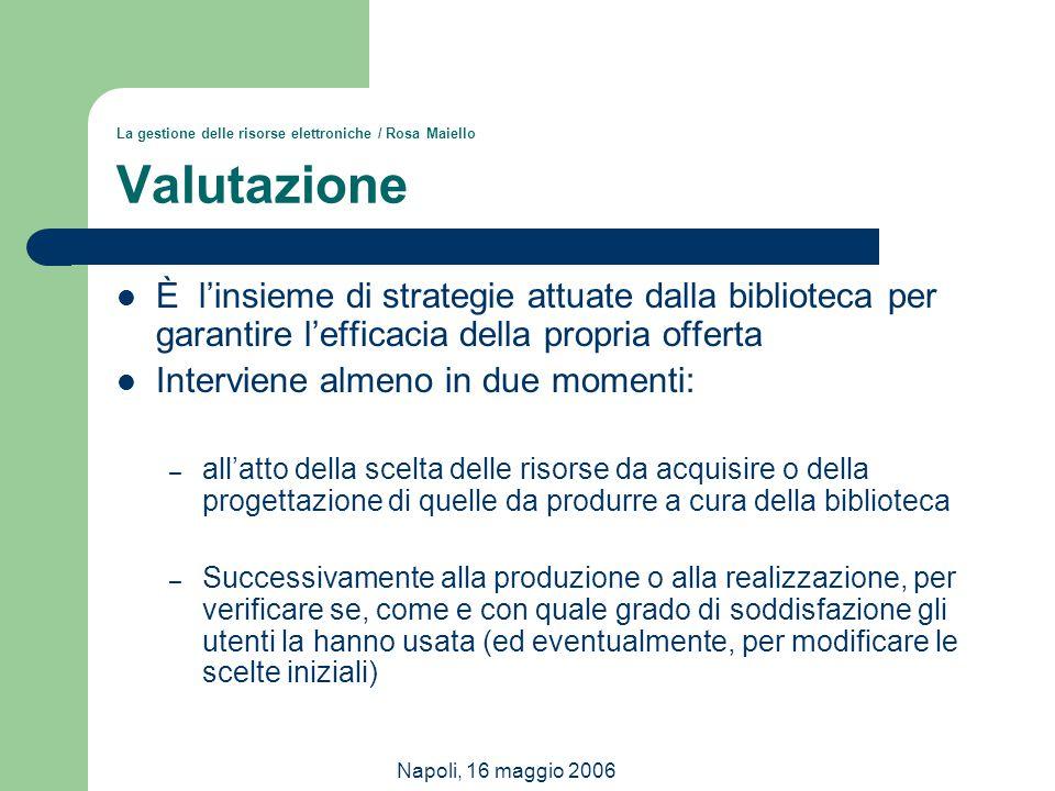 La gestione delle risorse elettroniche / Rosa Maiello Valutazione