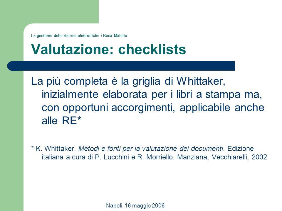 La gestione delle risorse elettroniche / Rosa Maiello Valutazione: checklists
