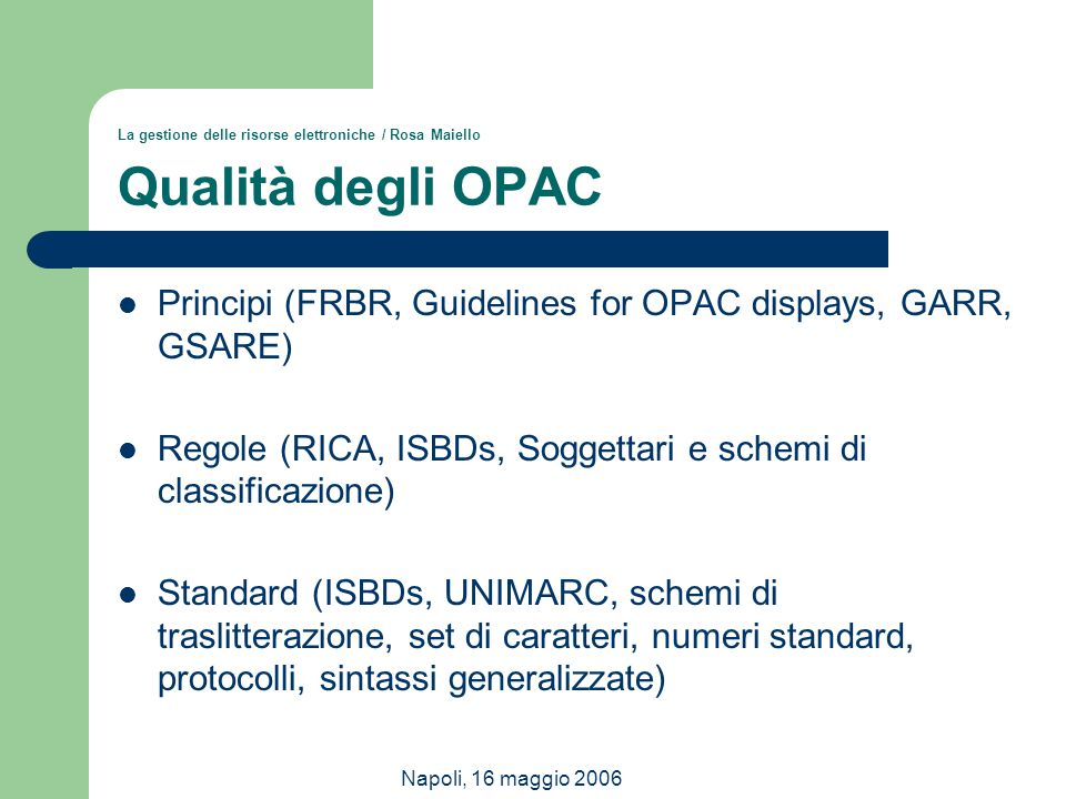 Principi (FRBR, Guidelines for OPAC displays, GARR, GSARE)