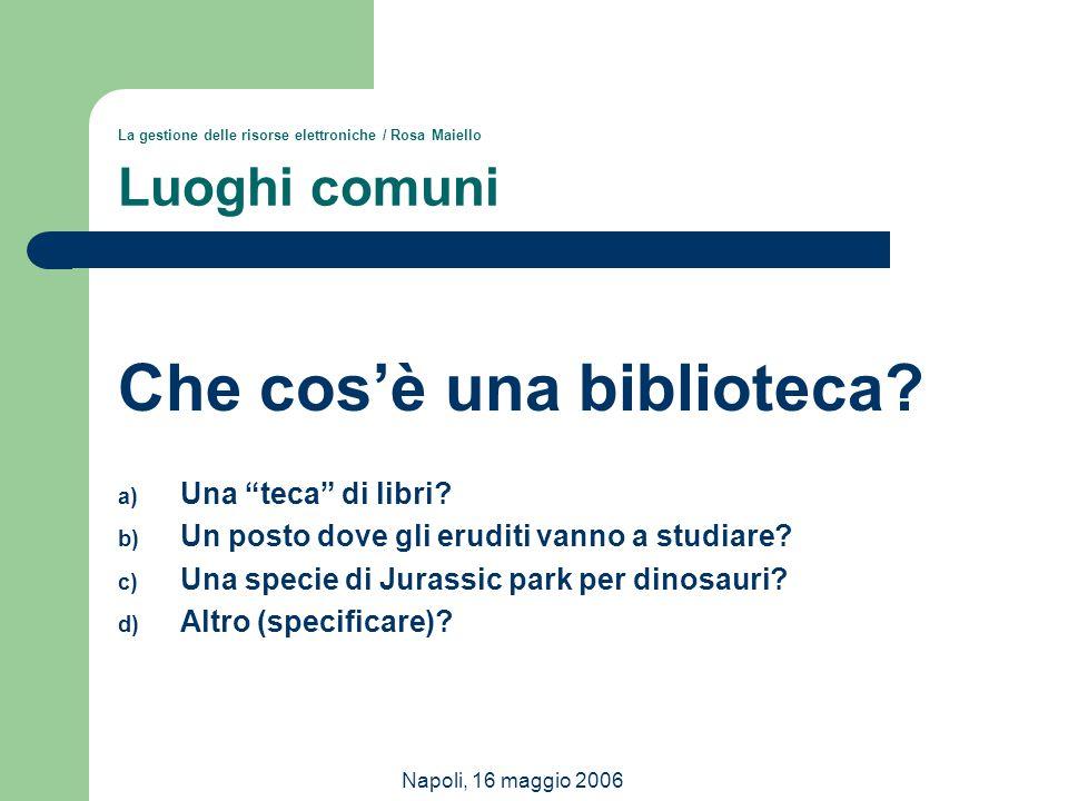 La gestione delle risorse elettroniche / Rosa Maiello Luoghi comuni