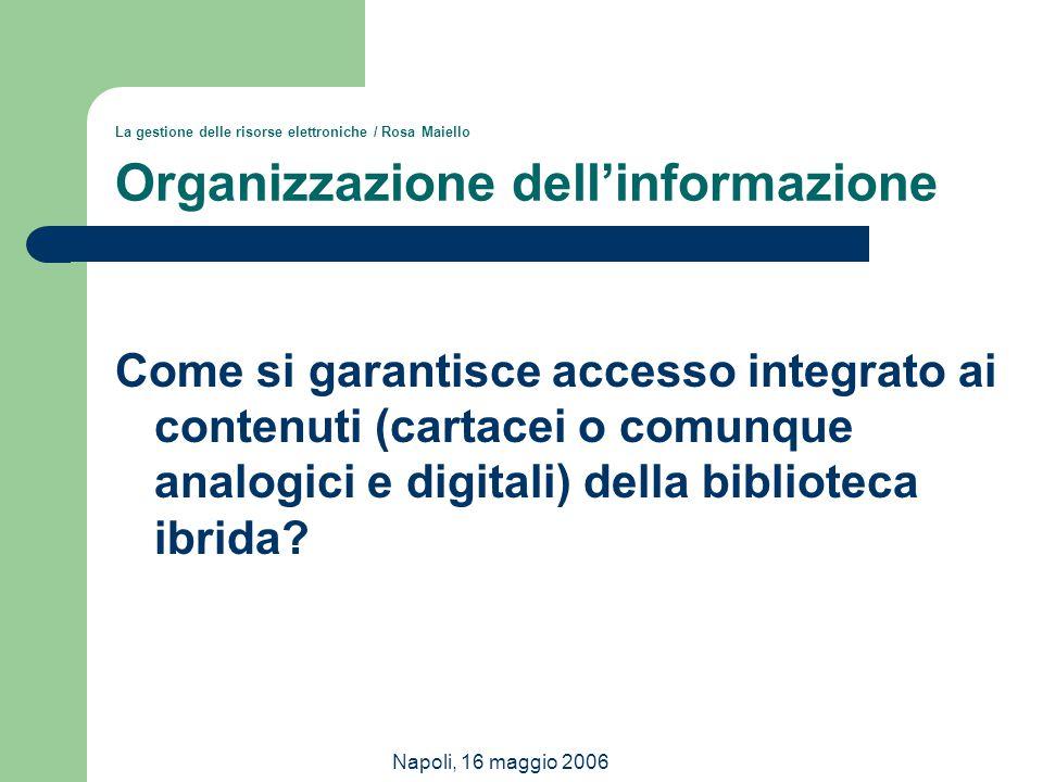La gestione delle risorse elettroniche / Rosa Maiello Organizzazione dell'informazione