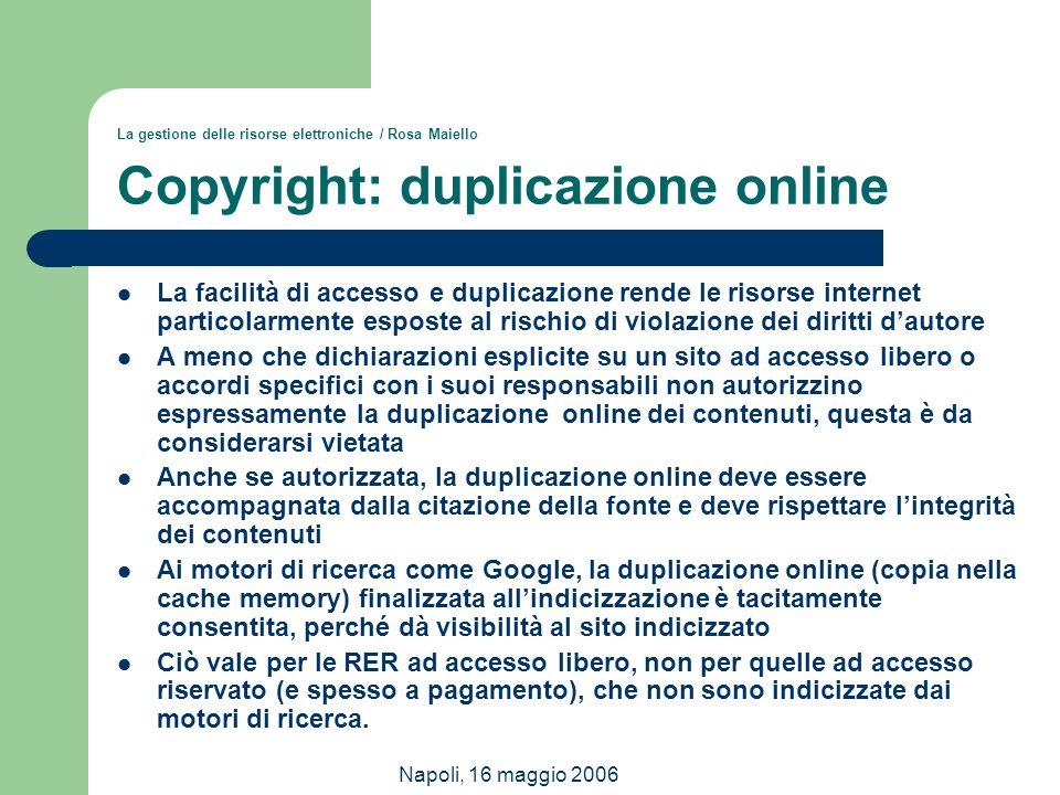 La gestione delle risorse elettroniche / Rosa Maiello Copyright: duplicazione online