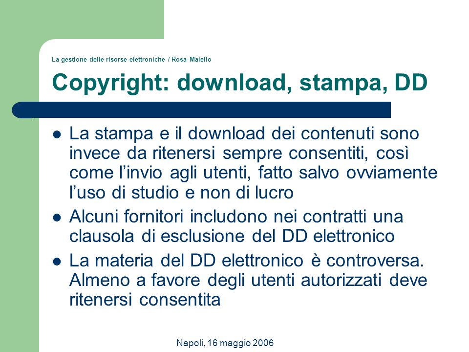La gestione delle risorse elettroniche / Rosa Maiello Copyright: download, stampa, DD