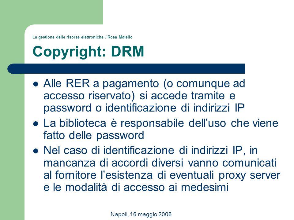 La gestione delle risorse elettroniche / Rosa Maiello Copyright: DRM