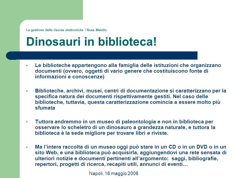 La gestione delle risorse elettroniche / Rosa Maiello Dinosauri in biblioteca!