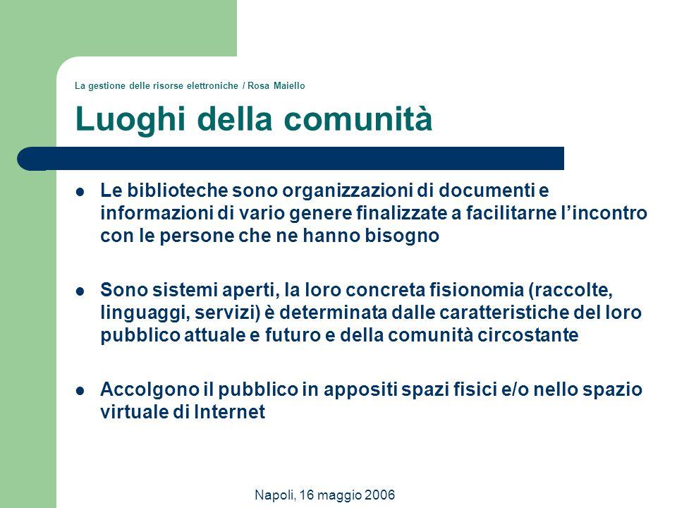 La gestione delle risorse elettroniche / Rosa Maiello Luoghi della comunità