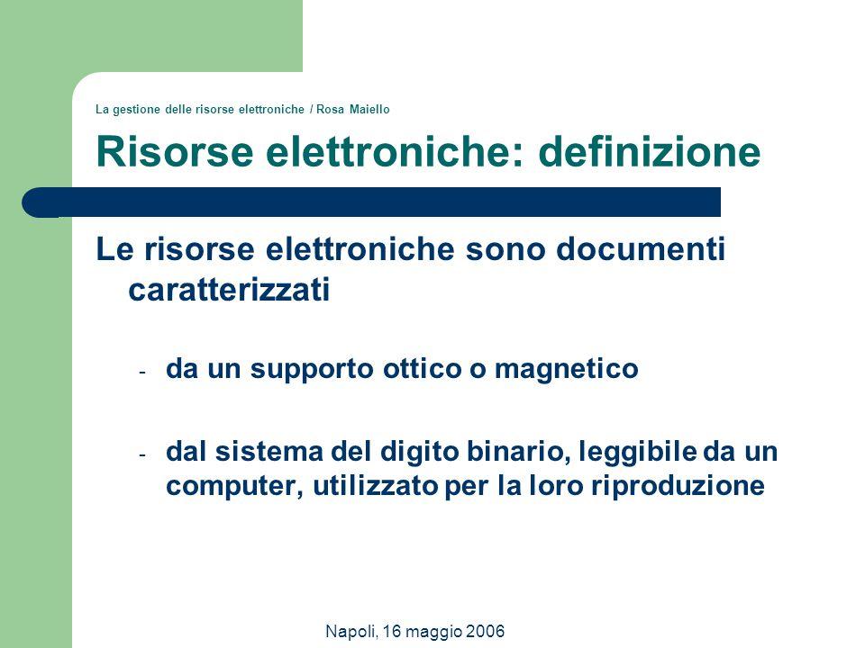 Le risorse elettroniche sono documenti caratterizzati