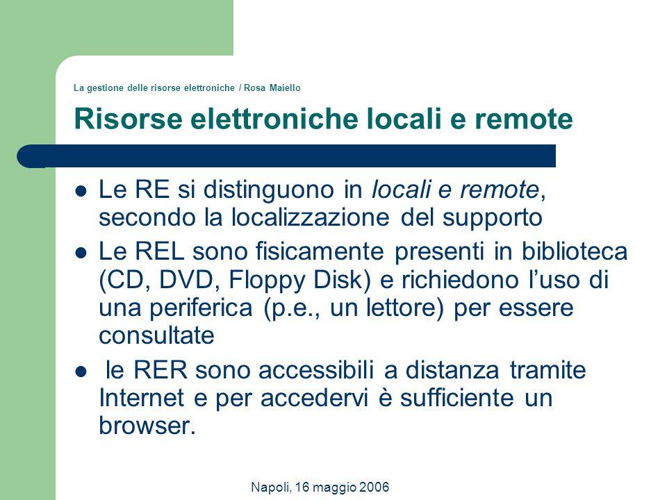La gestione delle risorse elettroniche / Rosa Maiello Risorse elettroniche locali e remote