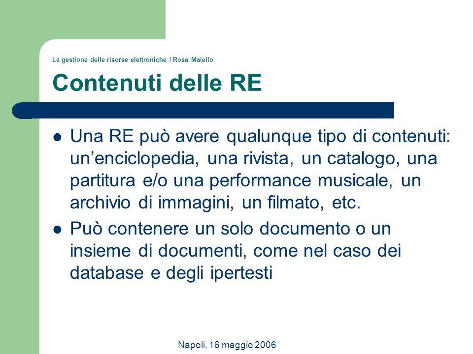 La gestione delle risorse elettroniche / Rosa Maiello Contenuti delle RE