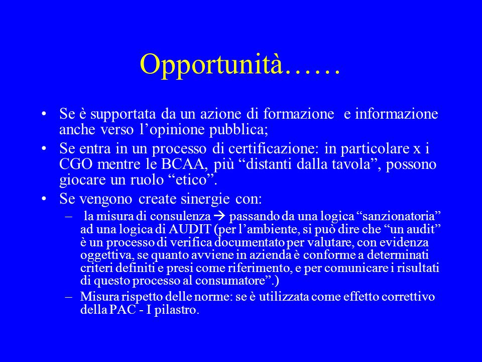 Opportunità…… Se è supportata da un azione di formazione e informazione anche verso l'opinione pubblica;