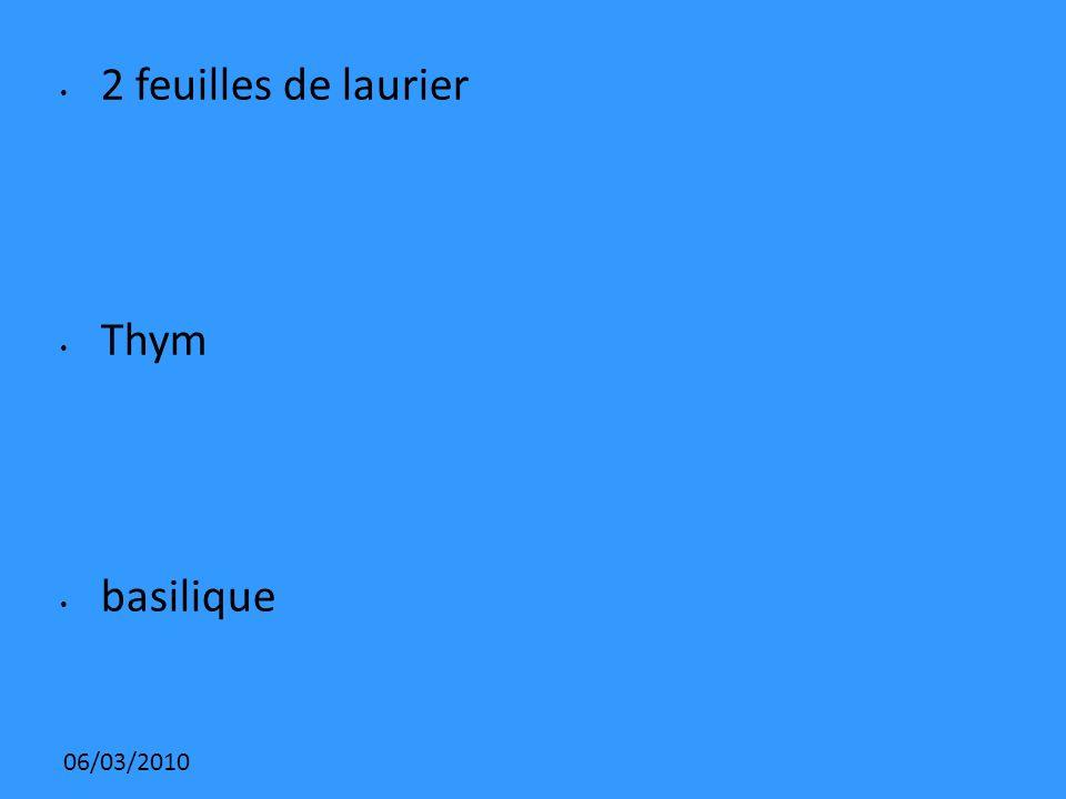 2 feuilles de laurier Thym basilique 06/03/2010
