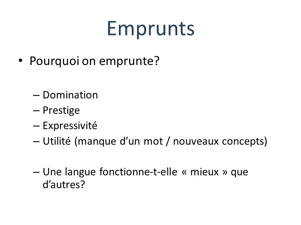Emprunts Pourquoi on emprunte Domination Prestige Expressivité