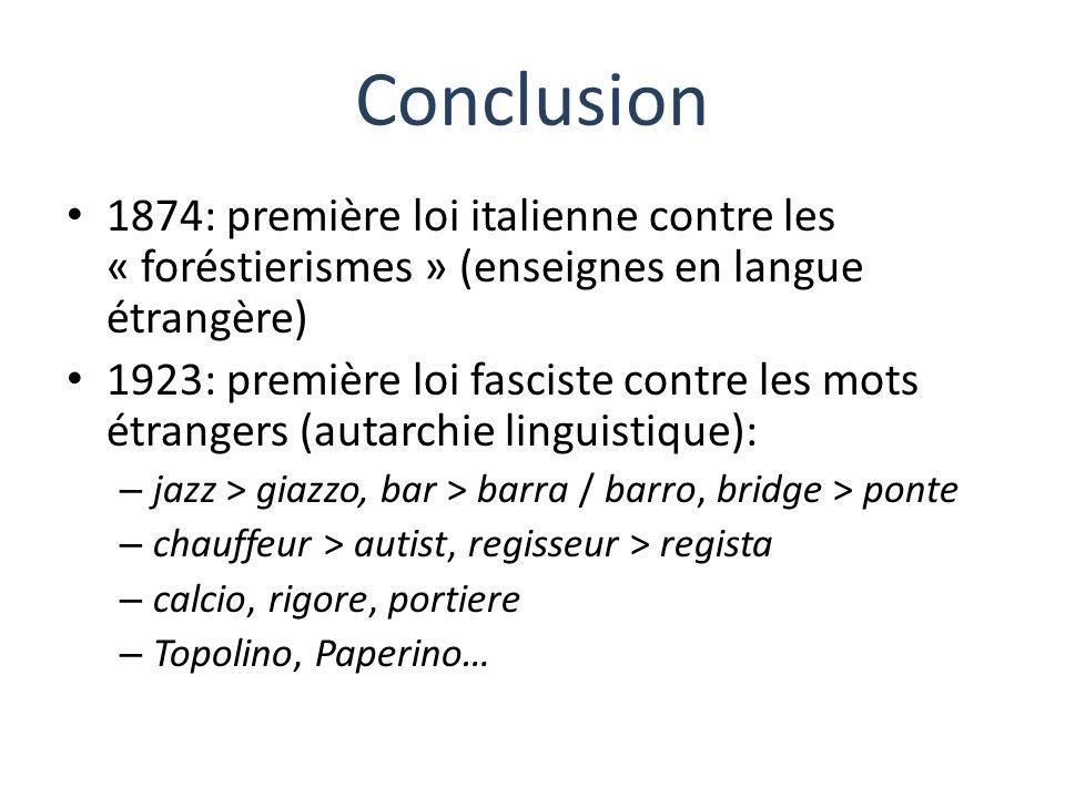 Conclusion 1874: première loi italienne contre les « foréstierismes » (enseignes en langue étrangère)
