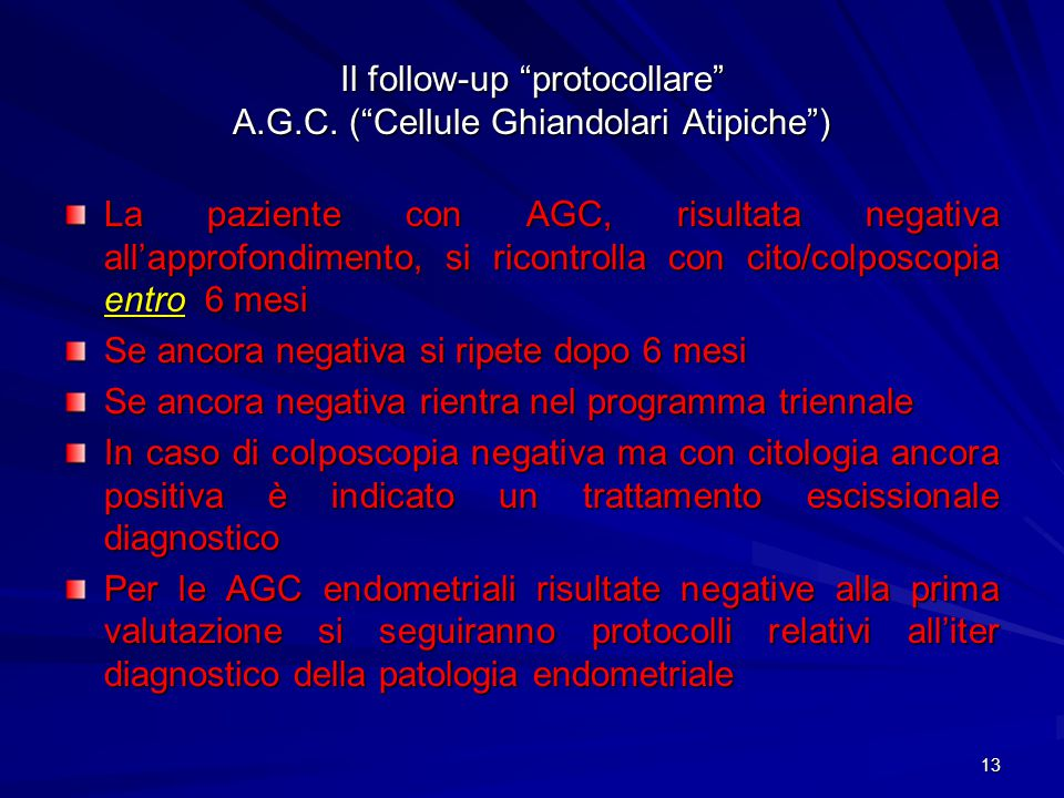 Il follow-up protocollare A.G.C. ( Cellule Ghiandolari Atipiche )