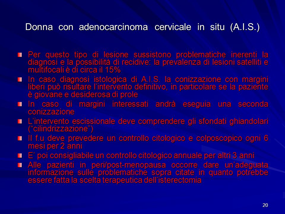 Donna con adenocarcinoma cervicale in situ (A.I.S.)