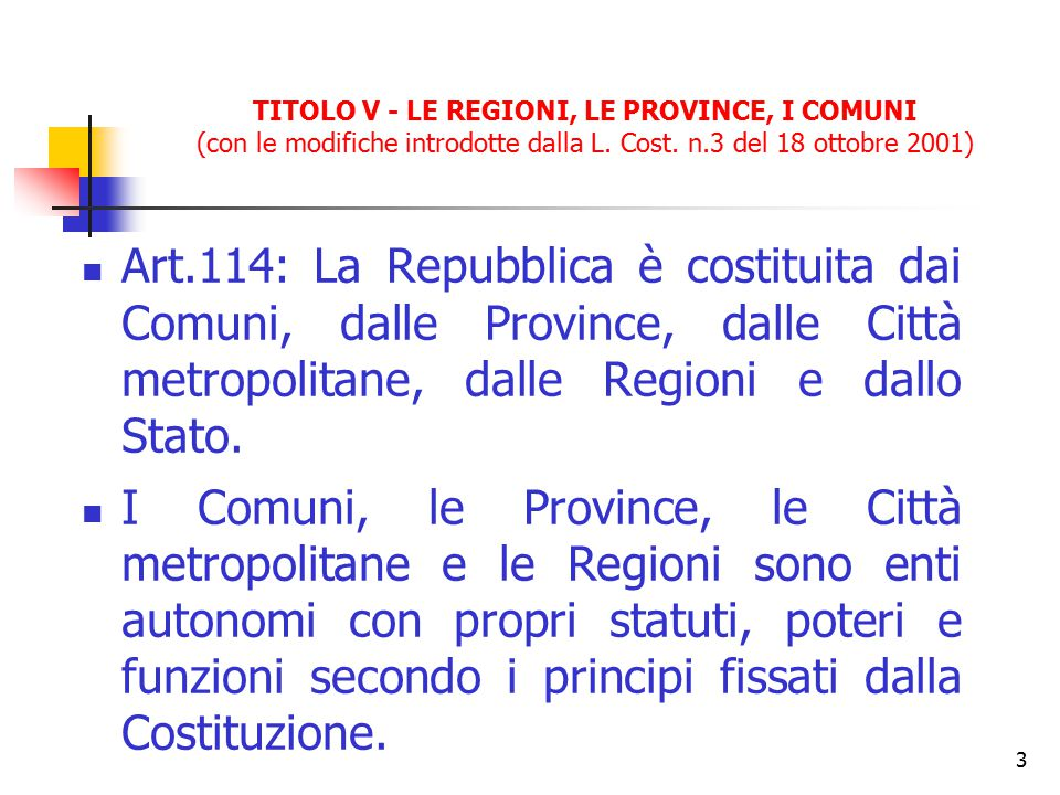 TITOLO V - LE REGIONI, LE PROVINCE, I COMUNI (con le modifiche introdotte dalla L. Cost. n.3 del 18 ottobre 2001)
