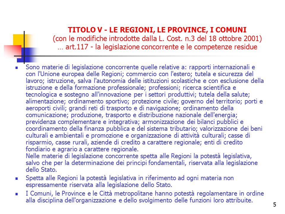 TITOLO V - LE REGIONI, LE PROVINCE, I COMUNI (con le modifiche introdotte dalla L. Cost. n.3 del 18 ottobre 2001) … art.117 - la legislazione concorrente e le competenze residue