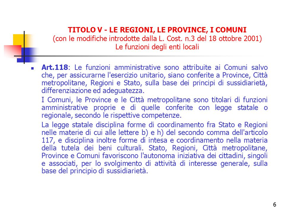 TITOLO V - LE REGIONI, LE PROVINCE, I COMUNI (con le modifiche introdotte dalla L. Cost. n.3 del 18 ottobre 2001) Le funzioni degli enti locali