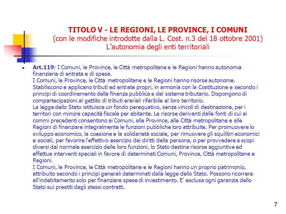 TITOLO V - LE REGIONI, LE PROVINCE, I COMUNI (con le modifiche introdotte dalla L. Cost. n.3 del 18 ottobre 2001) L'autonomia degli enti territoriali